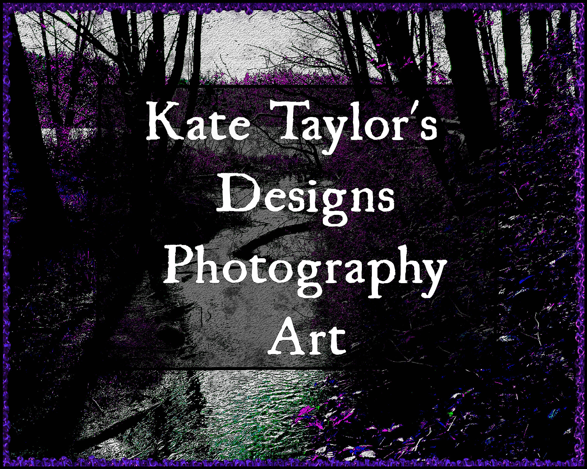 Kate Taylor's Designs, Photography, and Art