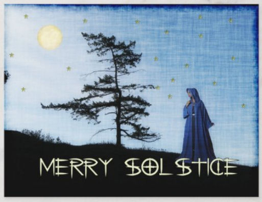 Female figure in hooded cloak on a hill with full moon, gold stars, and a solitary winter evergreen. The words wish you a Merry Solstice.
